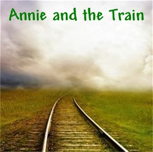 Annie and the Train